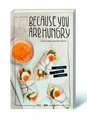 Because you are hungry - kochen lieben lernen